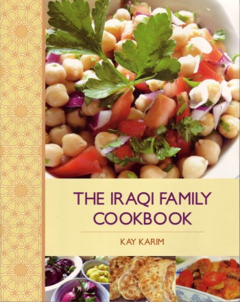 The Iraqi Family Cookbook by Kay Karim, Hippocrene Books 2012, paperback $19.95, 295 pages