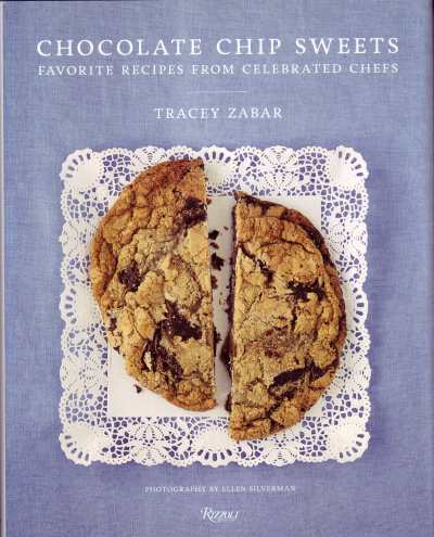 Chocolate Chip Sweets by Tracey Zabar, Rizzoli 2015, $29.95 hardback, 175 pages